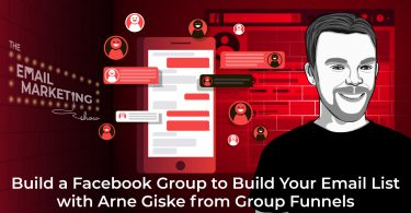 Build a Facebook Group to Build Your Email List with Arne Giske from Group Funnels